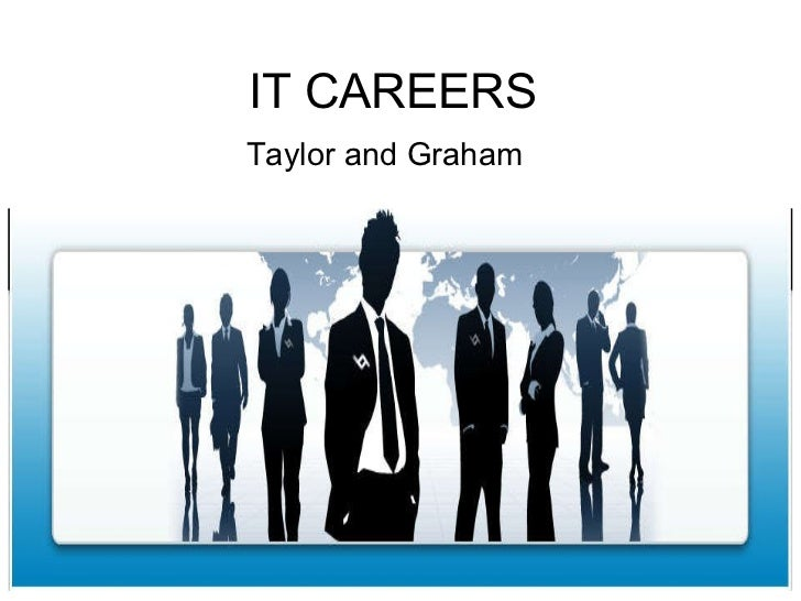 IT CAREERS Taylor and Graham