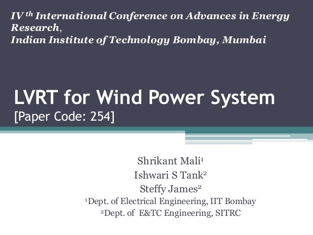 IV th International Conference on Advances in Energy Research, Indian Institute of Technology Bombay, Mumbai  LVRT for Win...