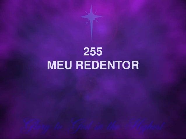 255 MEU REDENTOR