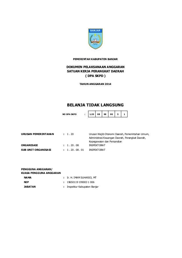 DOKUMEN PELAKSANAAN ANGGARAN SATUAN KERJA PERANGKAT DAERAH ( DPA SKPD ) PEMERINTAH KABUPATEN BANJAR TAHUN ANGGARAN 2014 BE...