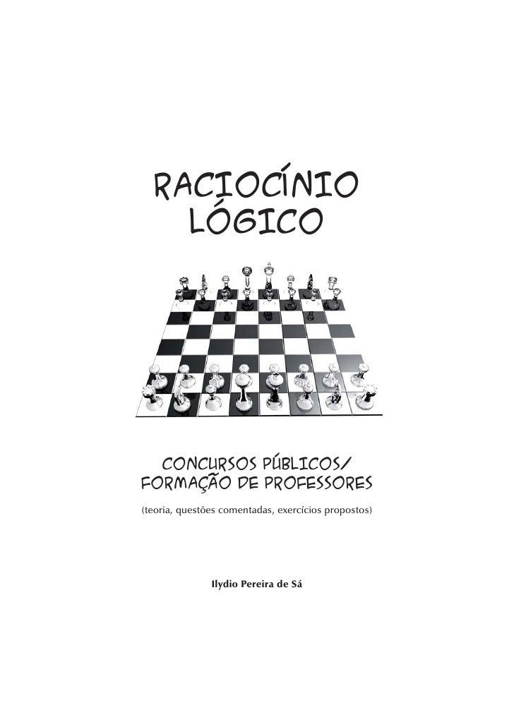 RACIOCÍNIO    LÓGICO  CONCURSOS PÚBLICOS/FORMAÇÃO DE PROFESSORES(teoria, questões comentadas, exercícios propostos)       ...