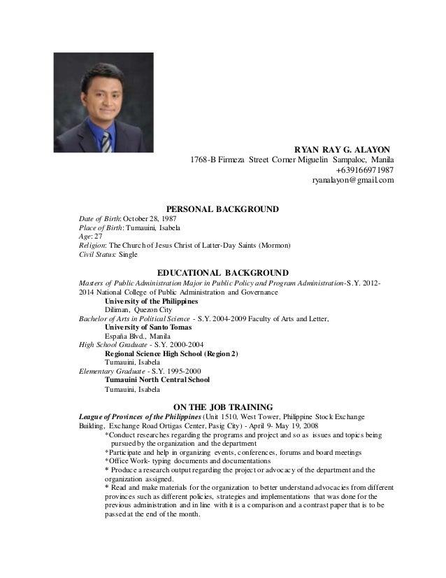 RYAN RAY G. ALAYON 1768-B Firmeza Street Corner Miguelin Sampaloc, Manila +639166971987 ryanalayon@gmail.com PERSONAL BACK...