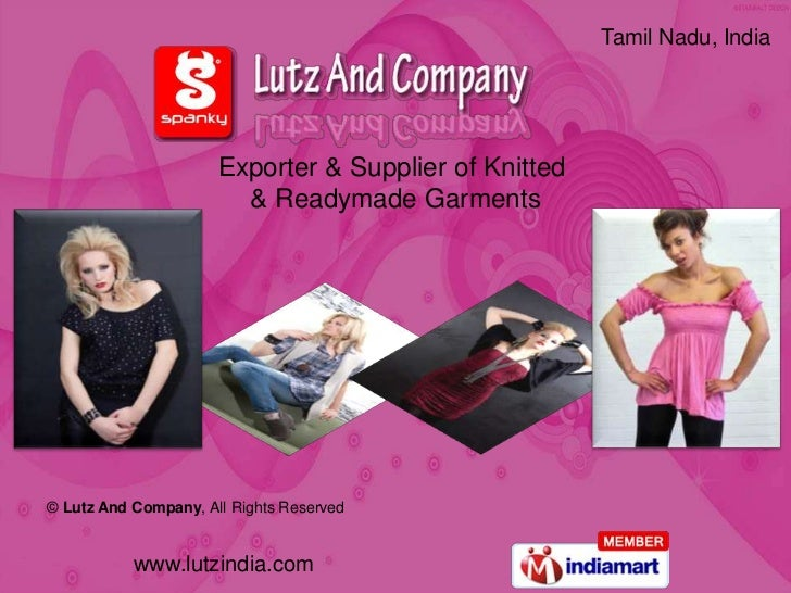 Tamil Nadu, India                      Exporter & Supplier of Knitted                        & Readymade Garments© Lutz An...