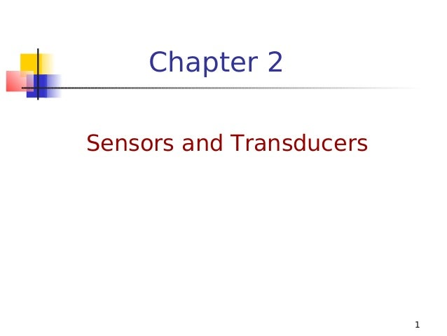 Chapter 2 Sensors and Transducers  1