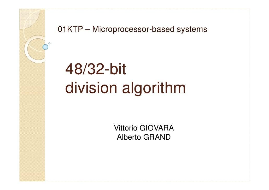 01KTP – Microprocessor-based systems      48/32-  48/32-bit  division algorithm               Vittorio GIOVARA            ...