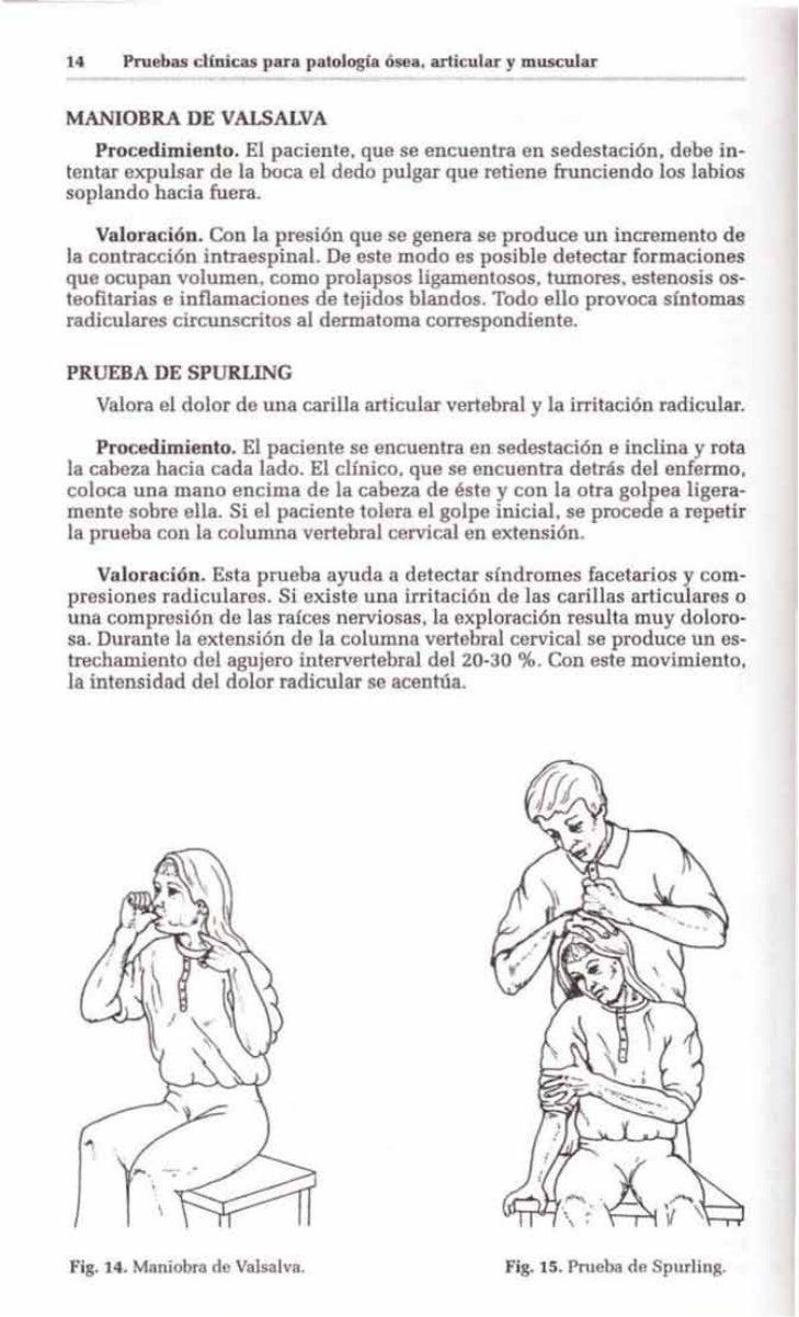 14      Pruebas clínicas para patología ó ea. articular y muscularMANIOBRA DE VALSALVA   Procedimiento. El paciente, que s...