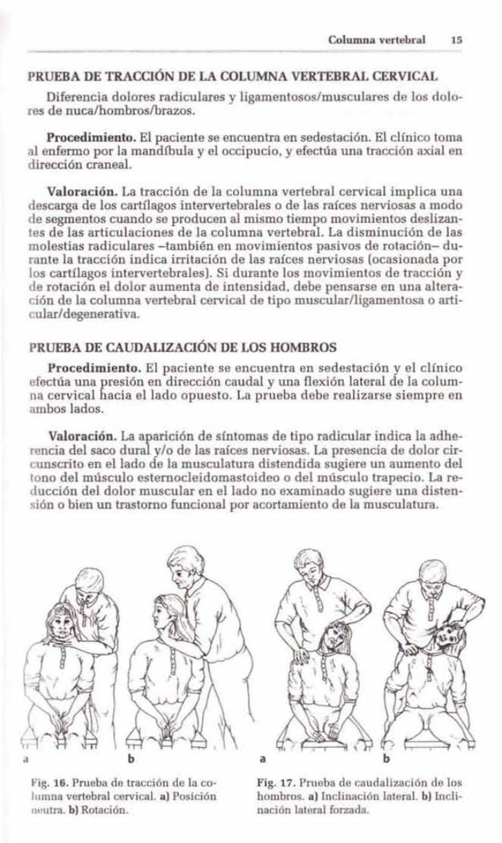 Columna verteltraJ       15    PRUEBA DE TRACCIÓN DE LA COLUMNA VERTEBRAL CERVICAL        Düerencia dolores radiculares y ...