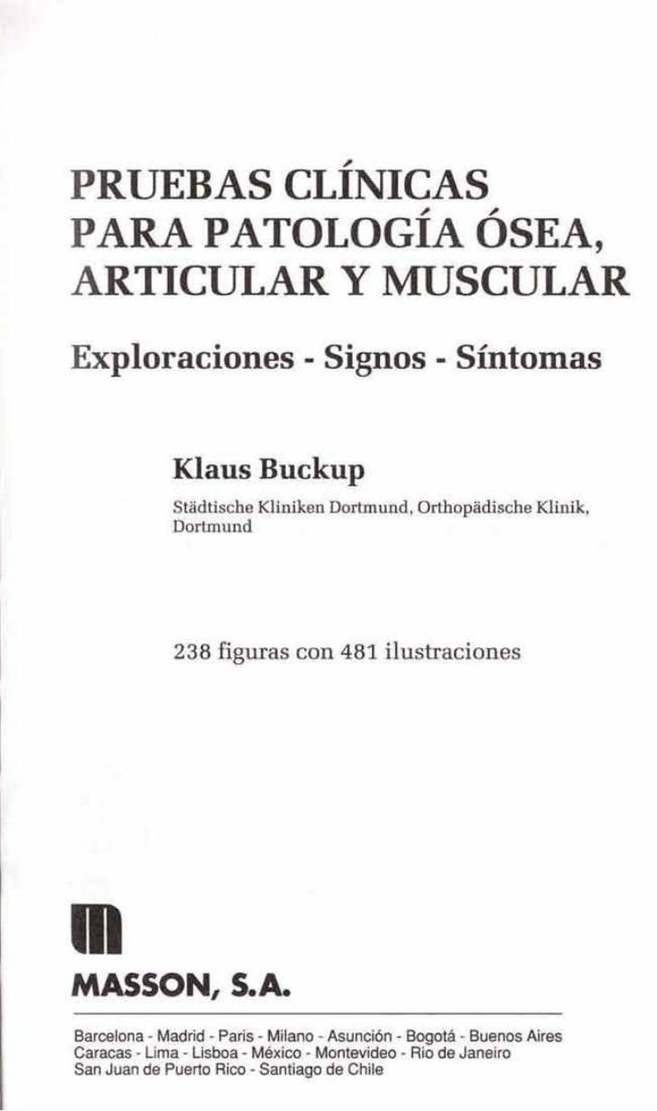 ~PRUEBAS CLINICASPARA PATOLOGÍA ÓSEA,ARTICULAR Y MUSCULARExploraciones - Signos - Síntomas              Klaus Buckup      ...