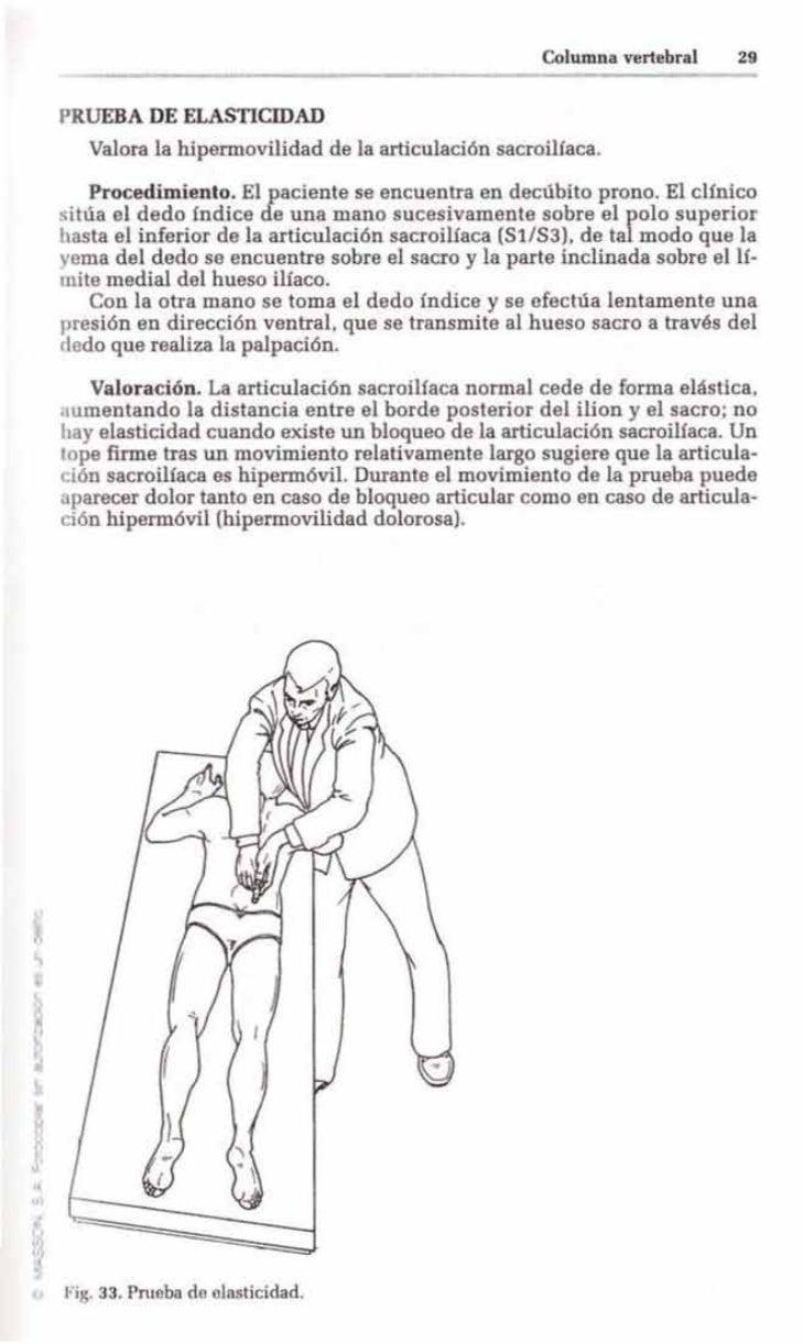 Columna vertebral    29PRUEBA DE ELASTICIDAD   Valora la hipermovilidad de la articulación sacroiliaca.    Procedimiento. ...