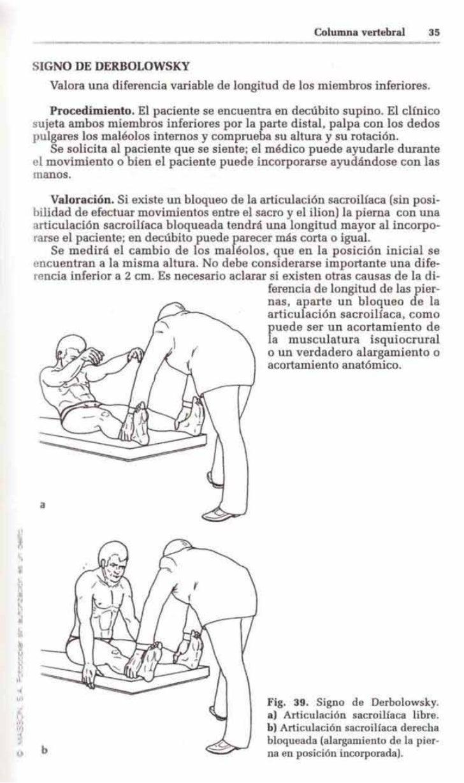 Columna vertebral      35        SIGNO DE DERBOLOWSKY             Valora una diferencia variable de longitud de los miembr...