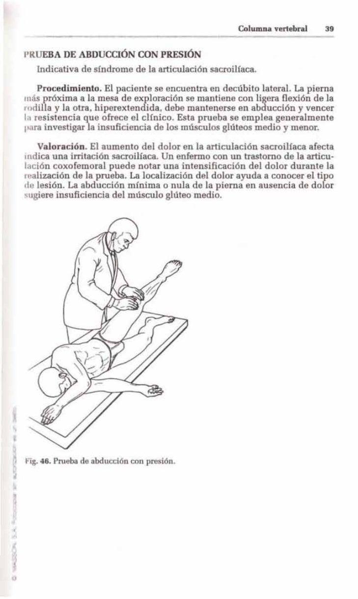 Columna vertebral    39  IRUEBA DE ABDUCCIÓN CON PRESIÓ     [ndicativa de síndrome de la articulación sacroiliaca.      Pr...