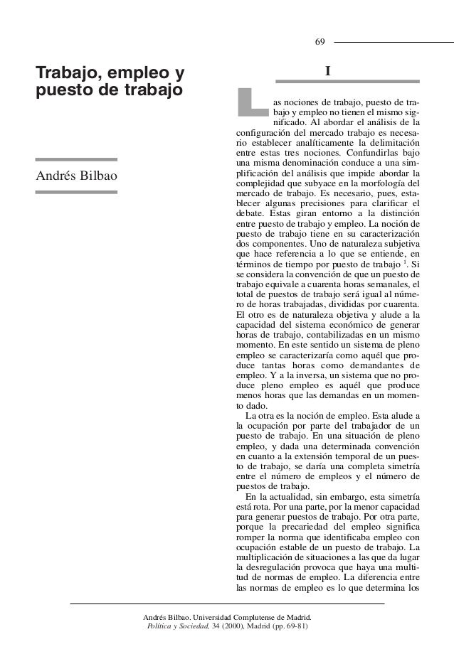 Trabajo, empleo y puesto de trabajo Andrés Bilbao I Las nociones de trabajo, puesto de tra- bajo y empleo no tienen el mis...