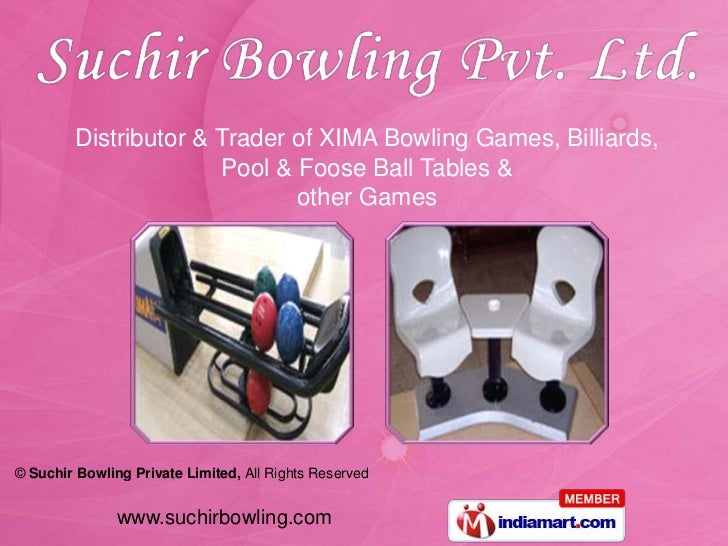 Distributor & Trader of XIMA Bowling Games, Billiards,                       Pool & Foose Ball Tables &                   ...