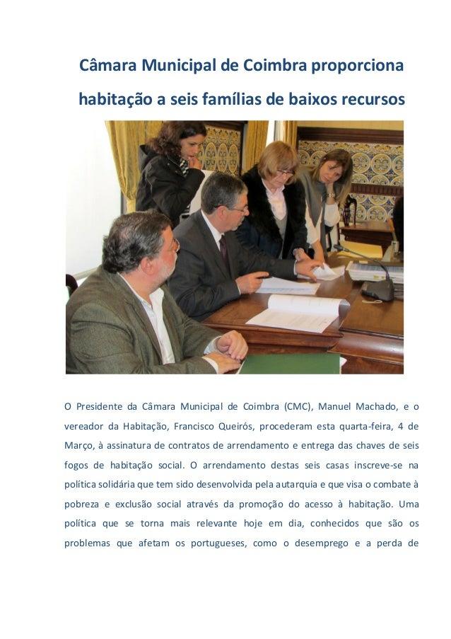 Câmara Municipal de Coimbra proporciona habitação a seis famílias de baixos recursos O Presidente da Câmara Municipal de C...