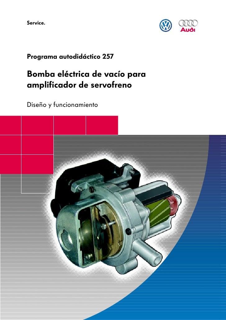 Service.Programa autodidáctico 257Bomba eléctrica de vacío paraamplificador de servofrenoDiseño y funcionamiento