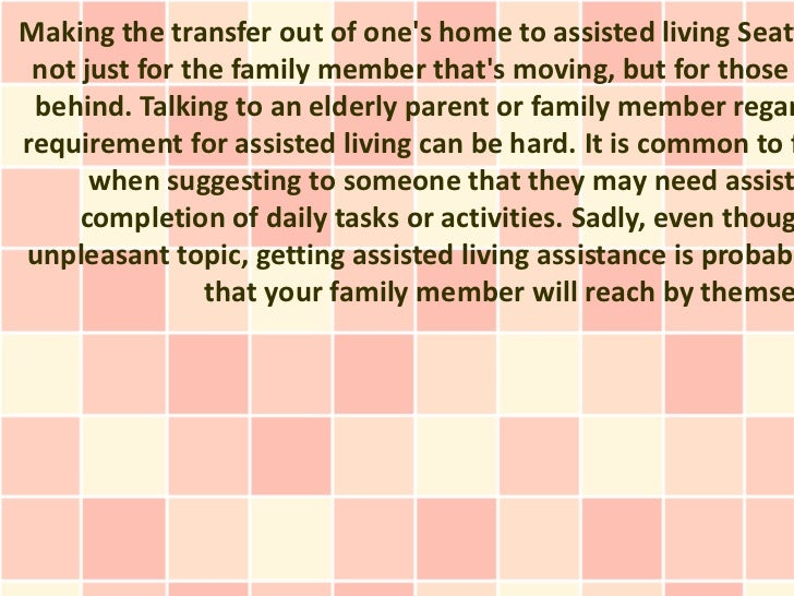 Making the transfer out of ones home to assisted living Seatt not just for the family member thats moving, but for those b...