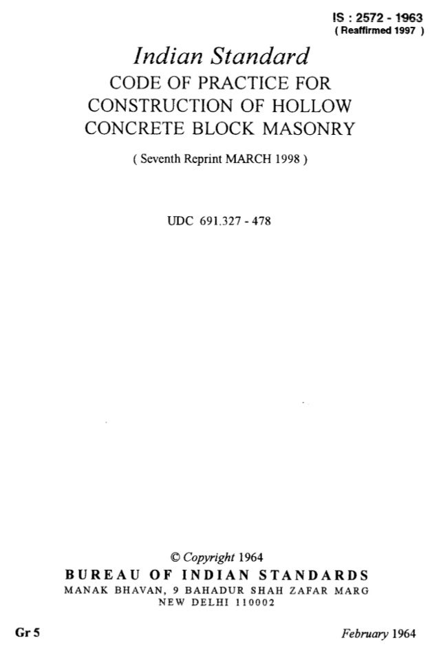 IS : 2572 - 1963 ( Redfirmed 1997 ) Indian Standard CODE OF PRACTICE FOR CONSTRUCTION OF HOLLOW CONCRETE BLOCK MASONRY ( S...