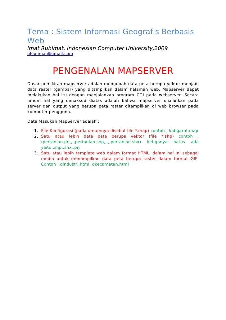 Tema : Sistem Informasi Geografis Berbasis Web Imat Ruhimat, Indonesian Computer University,2009 blog.imat@gmail.com      ...