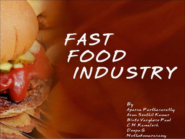 FAST FOOD INDUSTRY World's largest growing food type. Industrial growth is 40% a year. The organized pizza market in India...