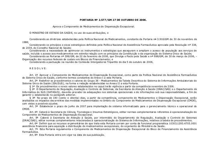 PORTARIA Nº 2.577/GM 27 DE OUTUBRO DE 2006.                          Aprova o Componente de Medicamentos de Dispensação Ex...