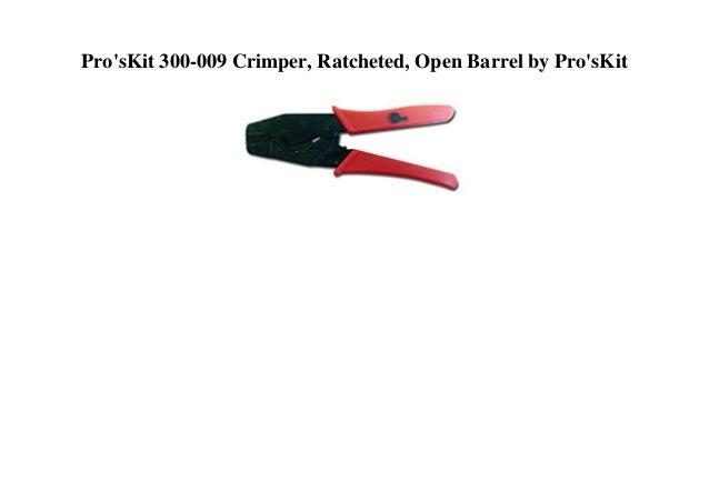 Pro'sKit 300-009 Crimper, Ratcheted, Open Barrel by Pro'sKit
