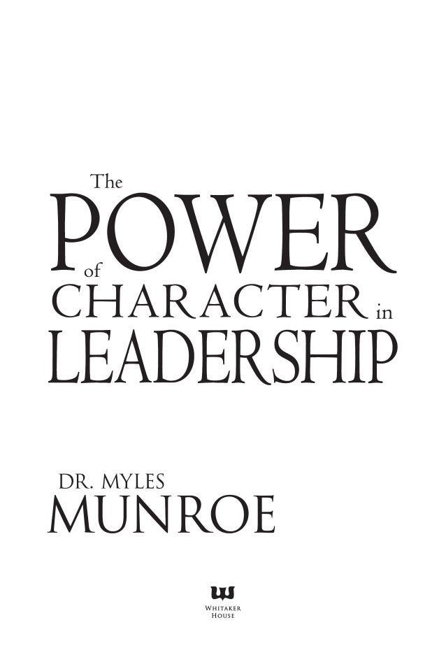 the-power-of-character-in-leadership-by-myles-munroe