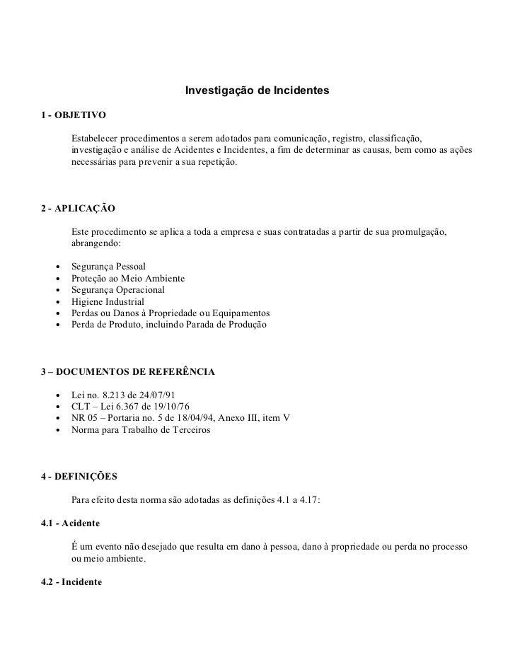 Investigação de Incidentes1 - OBJETIVO       Estabelecer procedimentos a serem adotados para comunicação, registro, classi...