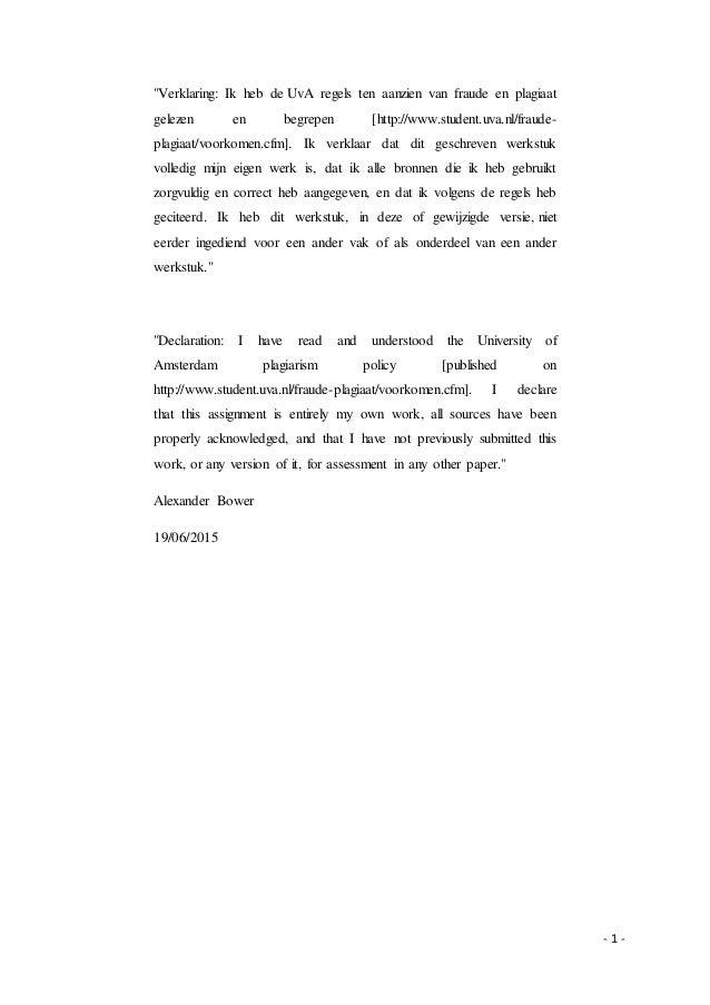 """- 1 - """"Verklaring: Ik heb de UvA regels ten aanzien van fraude en plagiaat gelezen en begrepen [http://www.student.uva.nl/..."""