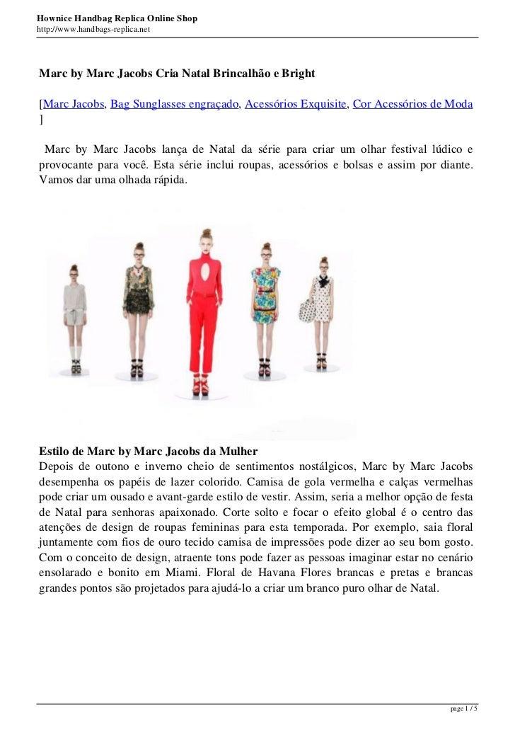 Hownice Handbag Replica Online Shophttp://www.handbags-replica.netMarc by Marc Jacobs Cria Natal Brincalhão e Bright[Marc ...