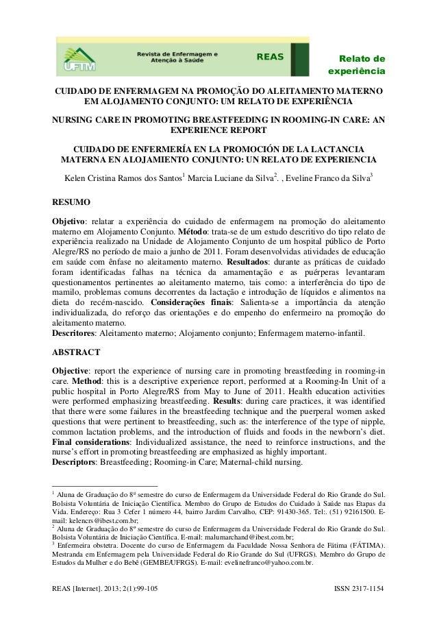 REAS [Internet]. 2013; 2(1):99-105 ISSN 2317-1154 Relato de experiência CUIDADO DE ENFERMAGEM NA PROMOÇÃO DO ALEITAMENTO M...