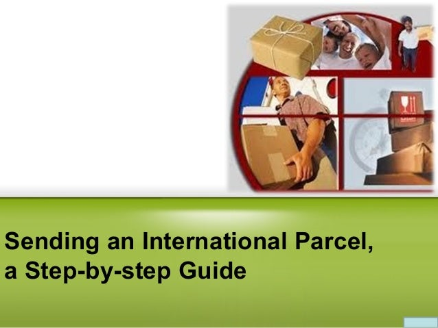 Sending an International Parcel, a Step-by-step Guide