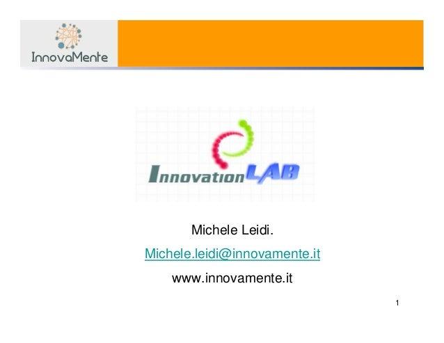 1Michele Leidi.Michele.leidi@innovamente.itwww.innovamente.it