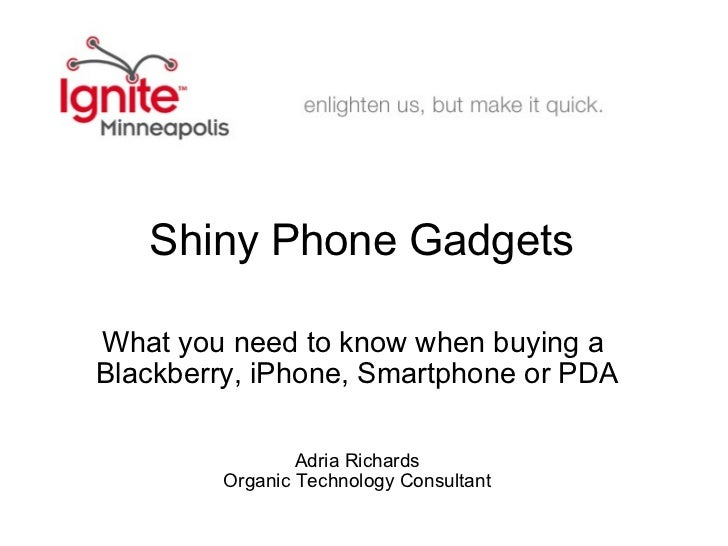 Shiny Phone Gadgets What you need to know when buying a  Blackberry, iPhone, Smartphone or PDA     Adria Richards Organic ...