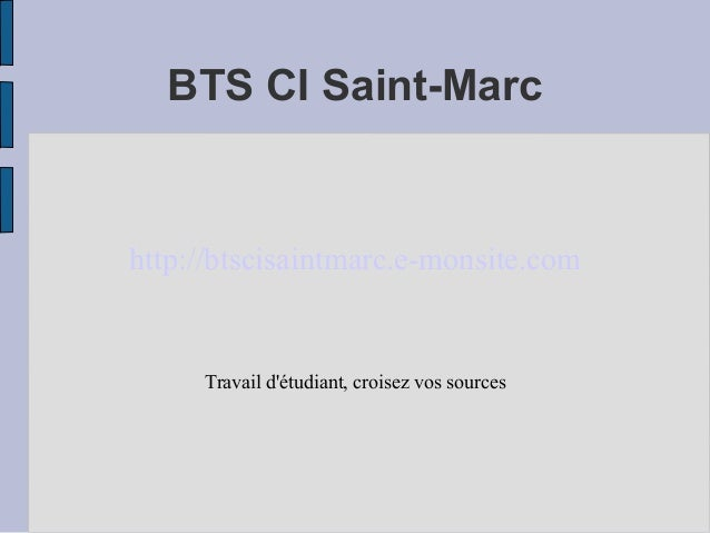 BTS CI Saint-Marchttp://btscisaintmarc.e-monsite.com     Travail détudiant, croisez vos sources