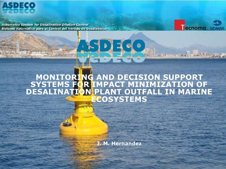 <ul><li>MONITORING AND DECISION SUPPORT SYSTEMS FOR IMPACT MINIMIZATION OF DESALINATION PLANT OUTFALL IN MARINE ECOSYSTEMS...