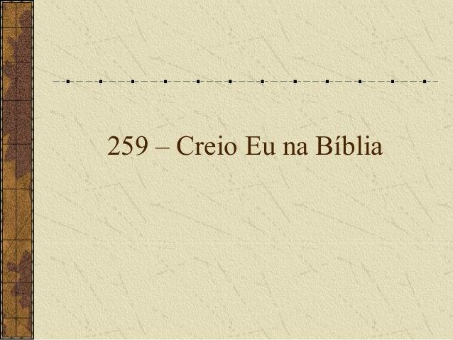 259 – Creio Eu na Bíblia