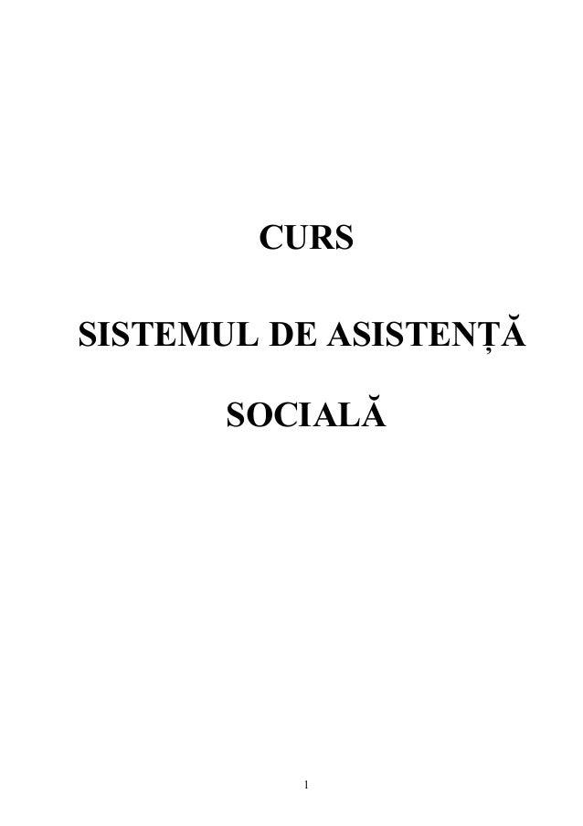 CURSSISTEMUL DE ASISTENŢĂ      SOCIALĂ          1