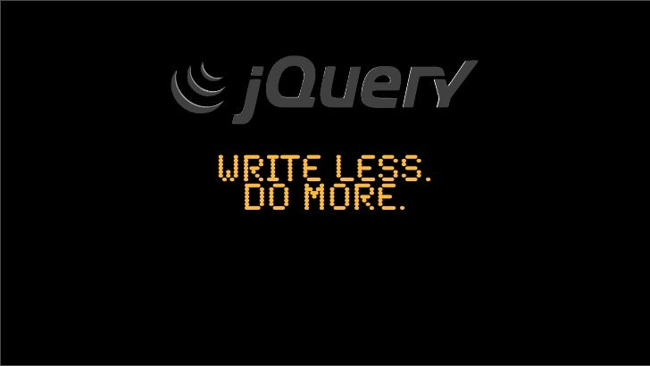 write less.  do more.