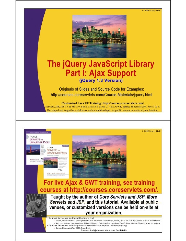 © 2009 Marty Hall        The jQuery JavaScript Library        j      y          p     y          Part I: Ajax Support     ...