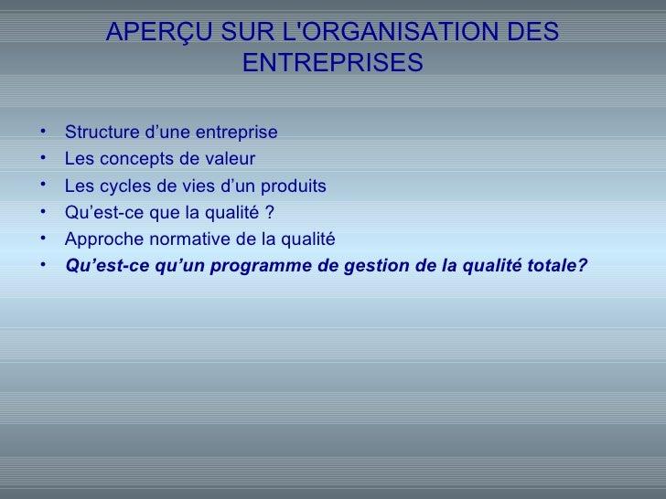 APERÇU SUR LORGANISATION DES                ENTREPRISES•   Structure d'une entreprise•   Les concepts de valeur•   Les cyc...