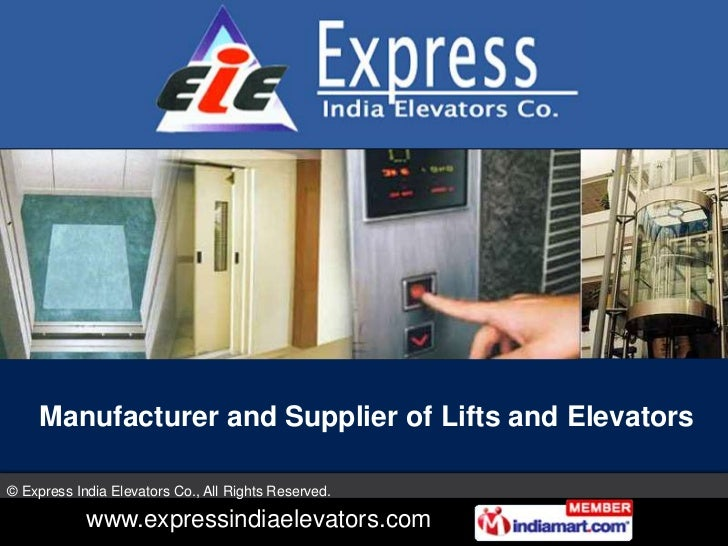 Manufacturer and Supplier of Lifts and Elevators© Express India Elevators Co., All Rights Reserved.            www.express...