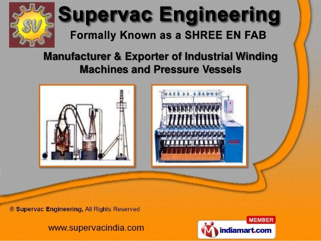 Manufacturer & Exporter of Industrial Winding      Machines and Pressure Vessels