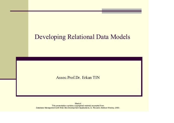 Developing Relational Data Models                      Assoc.Prof.Dr. Erkan TIN                                           ...