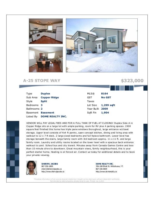 A-25 STOPE WAY $323,000Type Duplex MLS® 8164Sub Area Copper Ridge GST No GSTStyle Split TaxesBedrooms 3 Lot Size 1,299 sqf...