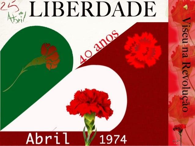 O Regimento de Infantaria de Viseu participou ativamente na revolução de 25 de Abril de 1974. Abril cumpriu-se também aqui...