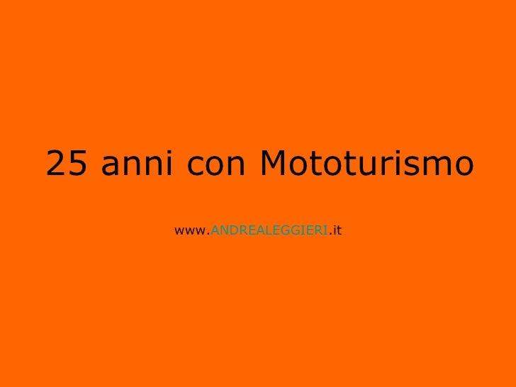 25 anni con Mototurismo      www.ANDREALEGGIERI.it