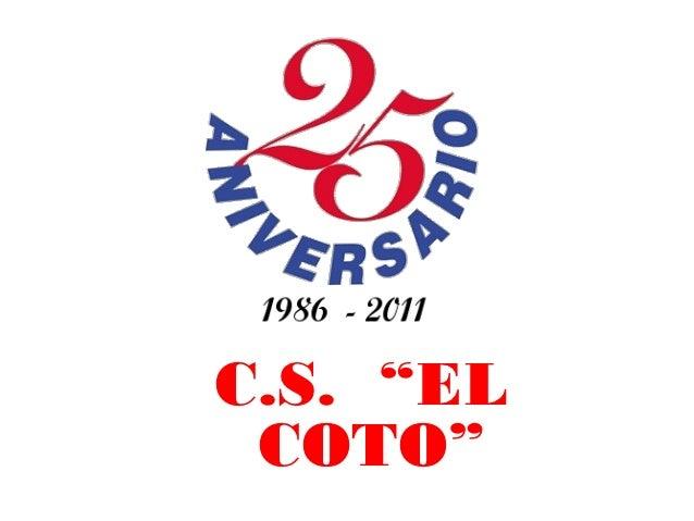 """C.S. """"EL COTO"""""""