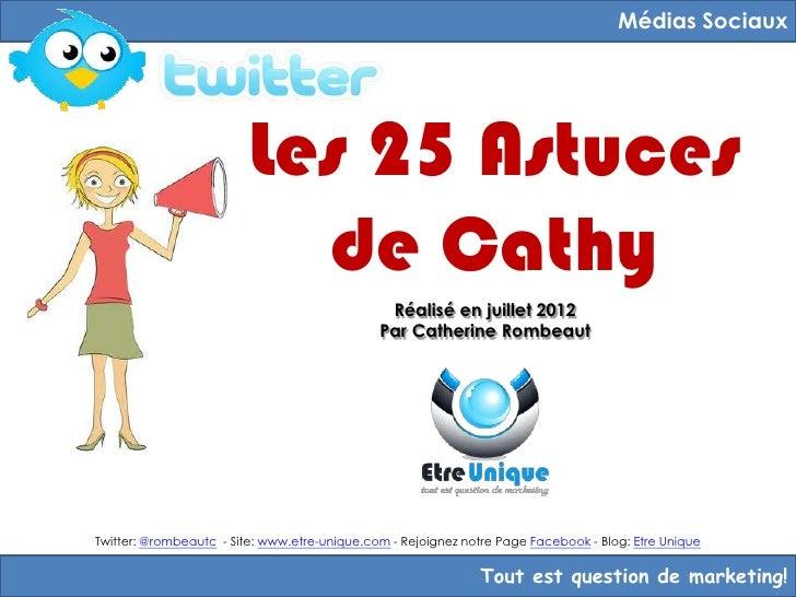 Médias Sociaux                         Les 25 Astuces                           de Cathy                                  ...