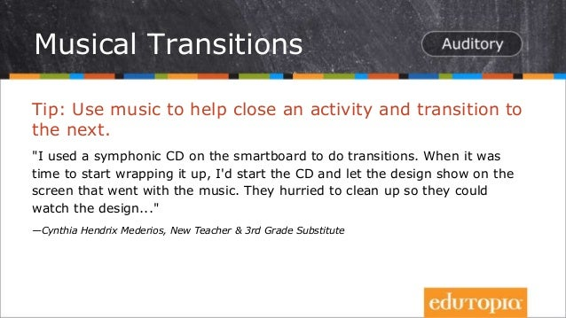"""Tip: Use music to help close an activity and transition to the next. """"I used a symphonic CD on the smartboard to do transi..."""
