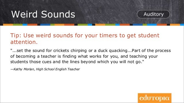 """Tip: Use weird sounds for your timers to get student attention. """"...set the sound for crickets chirping or a duck quacking..."""